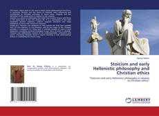 Couverture de Stoicism and early Hellenistic philosophy and Christian ethics