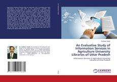 Обложка An Evaluative Study of Information Services in Agriculture University Libraries of Uttar Pradesh