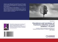 Portada del libro de Prevalence and correlates of Trachoma infection among children 1-9 years