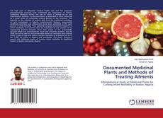 Bookcover of Documented Medicinal Plants and Methods of Treating Ailments
