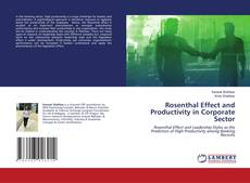 Bookcover of Rosenthal Effect and Productivity in Corporate Sector