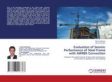 Buchcover von Evaluation of Seismic Performance of Steel Frame with AWRBS Connection