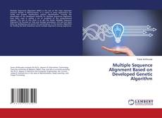 Bookcover of Multiple Sequence Alignment Based on Developed Genetic Algorithm