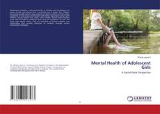 Bookcover of Mental Health of Adolescent Girls