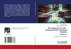 Bookcover of The Molecule of Life - Endosymbiotic Archaeal Digoxin Volume 1