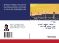 Diesel Engine Emission Control Using Ceria Nanoparticles kitap kapağı