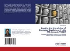 Borítókép a  Practise the Knowledge of Database Development with MS Access & VB.NET - hoz