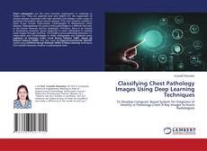 Borítókép a  Classifying Chest Pathology Images Using Deep Learning Techniques - hoz
