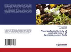 Pharmacological Activity of Alcoholic Extract of Spondias mombin Peels的封面