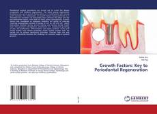 Bookcover of Growth Factors: Key to Periodontal Regeneration