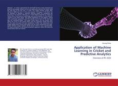 Bookcover of Application of Machine Learning in Cricket and Predictive Analytics