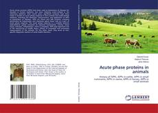 Bookcover of Acute phase proteins in animals