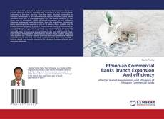 Couverture de Ethiopian Commercial Banks Branch Expansion And efficiency