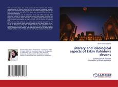 Portada del libro de Literary and ideological aspects of Erkin Vahidov's devons