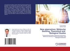 Copertina di New piperazines: Molecular Docking, Theoretical and Biological Studies