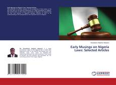 Bookcover of Early Musings on Nigeria Laws: Selected Articles