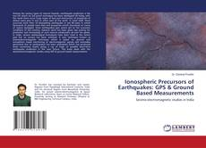 Bookcover of Ionospheric Precursors of Earthquakes: GPS & Ground Based Measurements