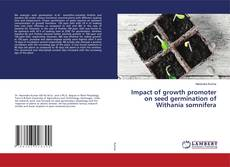 Обложка Impact of growth promoter on seed germination of Withania somnifera