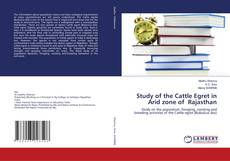 Bookcover of Study of the Cattle Egret in Arid zone of Rajasthan