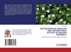 Обложка PHYTOCHEMICAL PROFILING AND ANTIBACTERIAL ACTIVITY OF BACOPA MONNIERI