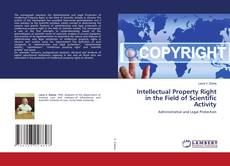 Bookcover of Intellectual Property Right in the Field of Scientific Activity
