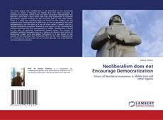 Capa do livro de Neoliberalism does not Encourage Democratization