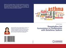Bookcover of Theophylline Gel Formulation in Combination with Diclofenac Sodium