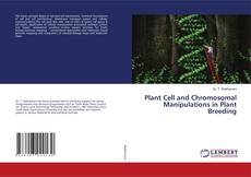 Обложка Plant Cell and Chromosomal Manipulations in Plant Breeding