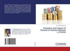 Portada del libro de Evolution and Impact of Finance in Various Avenues – a Cluster