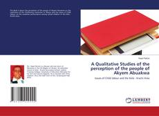 Bookcover of A Qualitative Studies of the perception of the people of Akyem Abuakwa