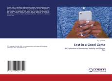 Bookcover of Lost in a Good Game