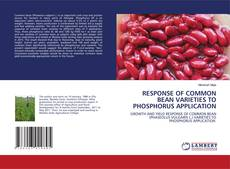 Bookcover of RESPONSE OF COMMON BEAN VARIETIES TO PHOSPHORUS APPLICATION