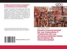 Bookcover of Estudio Comunicacional De Las Costumbres Y Tradiciones De Los Afrodescendientes Como Generadores De Interculturalidad