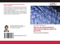 Bookcover of Efecto de bloqueadores alfa-adrenérgicos sobre la glicemia