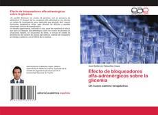 Copertina di Efecto de bloqueadores alfa-adrenérgicos sobre la glicemia