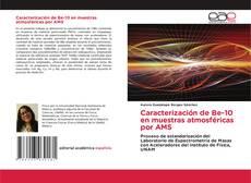 Bookcover of Caracterización de Be-10 en muestras atmosféricas por AMS