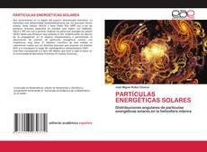 Bookcover of PARTÍCULAS ENERGÉTICAS SOLARES