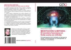 Bookcover of MEDITACIÓN ILIMITADA: El cerebro funciona en finito como en infinito