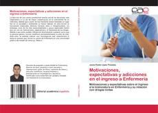 Motivaciones, expectativas y adicciones en el ingreso a Enfermería的封面