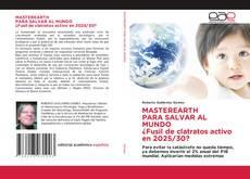 Bookcover of MASTEREARTH PARA SALVAR AL MUNDO ¿Fusil de clatratos activo en 2025/30?