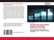 Revisión de tecnologías cluster de Sistema Móviles en un Chip kitap kapağı