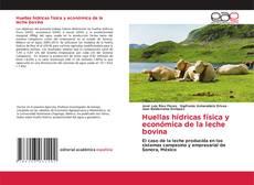 Bookcover of Huellas hídricas física y económica de la leche bovina