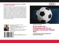 Bookcover of Evaluación Por Competencias En La Unidad Curricular Fútbol Sala