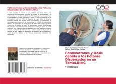 Обложка Fotoneutrones y Dosis debida a los Fotones Dispersados en un TomoLINAC