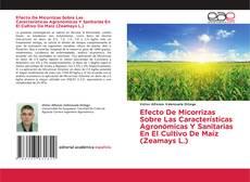 Bookcover of Efecto De Micorrizas Sobre Las Características Agronómicas Y Sanitarias En El Cultivo De Maíz (Zeamays L.)