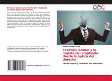 Buchcover von El estrés laboral y la muerte del empleado desde la óptica del derecho