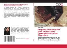 Bookcover of Propuesta de Industria para Producción y Comercialización de Chocolate