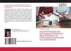 Buchcover von Implementación De Estrategias Didácticas Para Promover La Participación Activa De Los Estudiantes