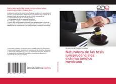 Buchcover von Naturaleza de las tesis jurisprudenciales: sistema jurídico mexicano