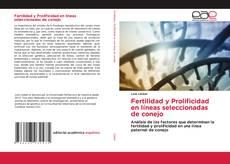Copertina di Fertilidad y Prolificidad en líneas seleccionadas de conejo